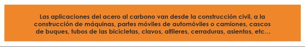 APLICACIONES ACERO AL CARBONO